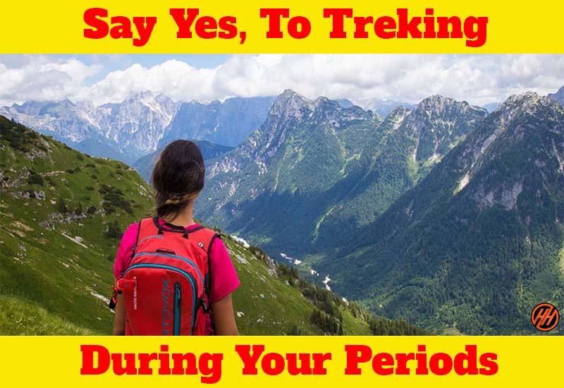Trekking During Periods